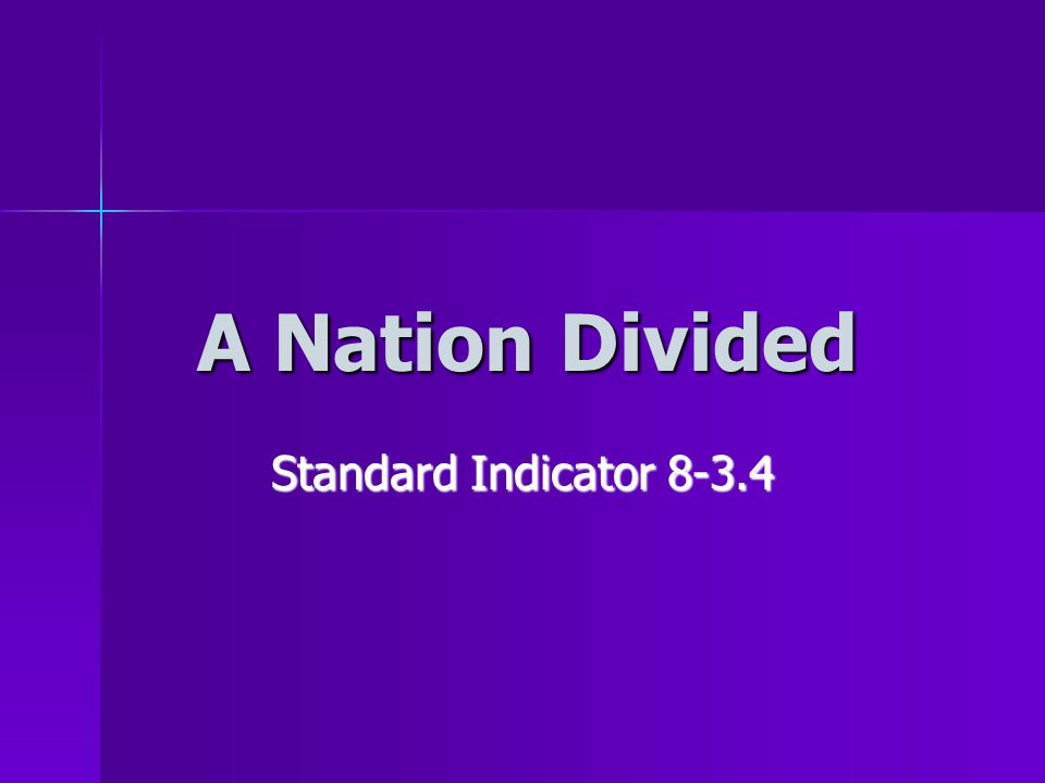 A Nation Divided Standard Indicator 8-3.4