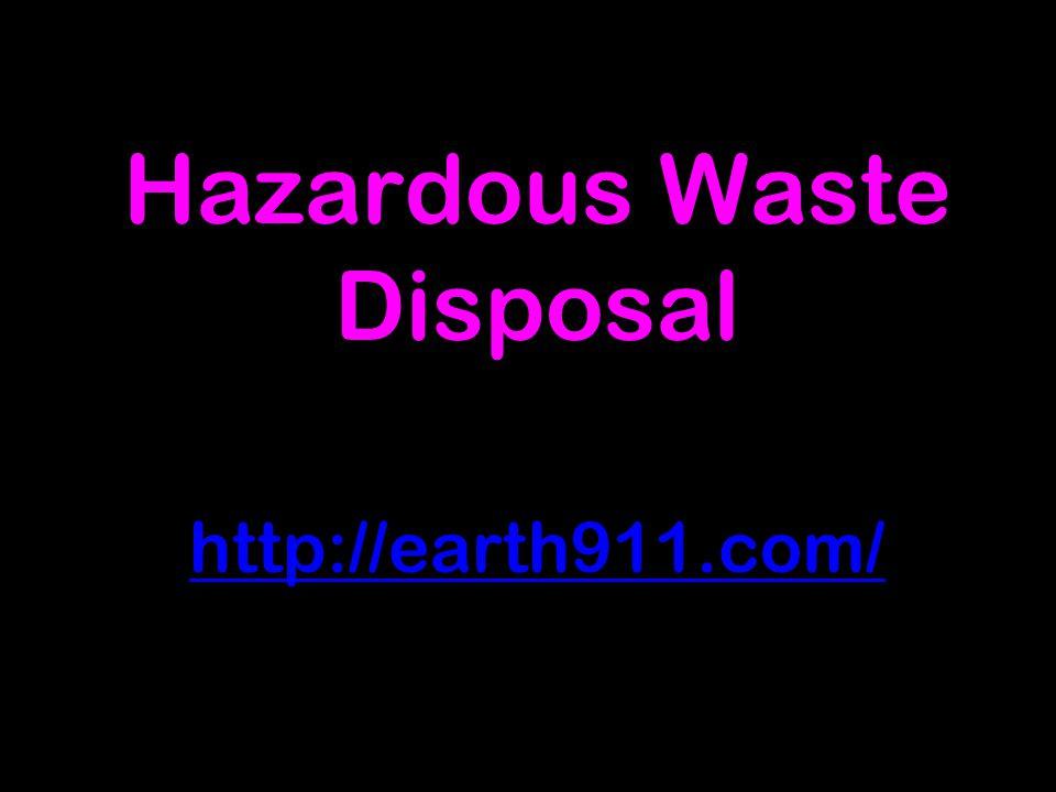 Hazardous Waste Disposal http://earth911.com/ http://earth911.com/