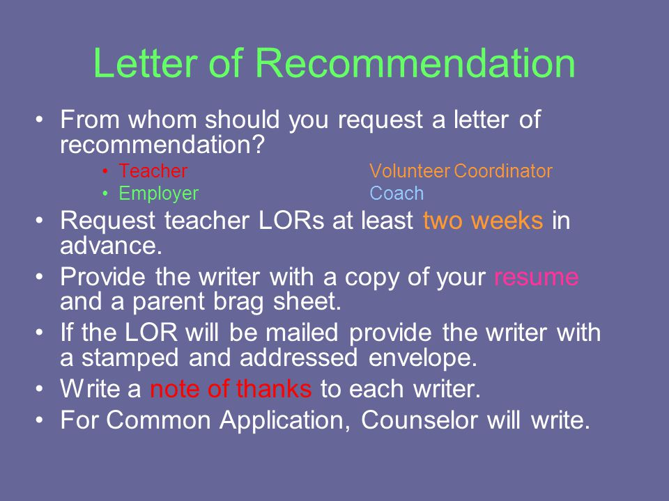Letter of Recommendation From whom should you request a letter of recommendation.