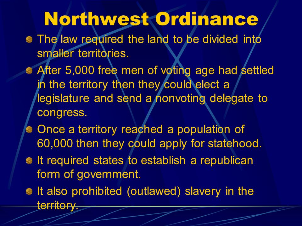 Northwest Ordinance: this was a plan to create a government in the region north if the Ohio river of Pennsylvania.