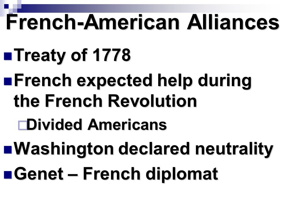 French-American Alliances Treaty of 1778 Treaty of 1778 French expected help during the French Revolution French expected help during the French Revol