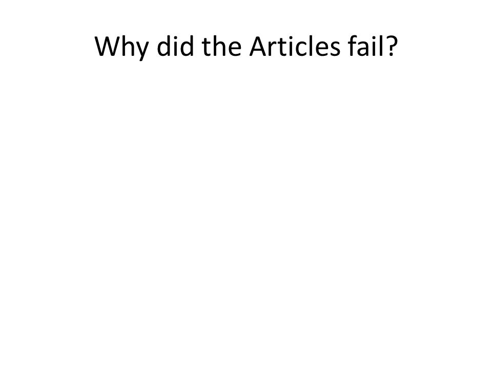 Why did the Articles fail?