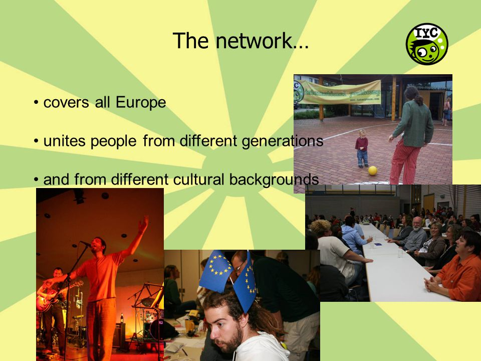 The network… covers all Europe unites people from different generations and from different cultural backgrounds