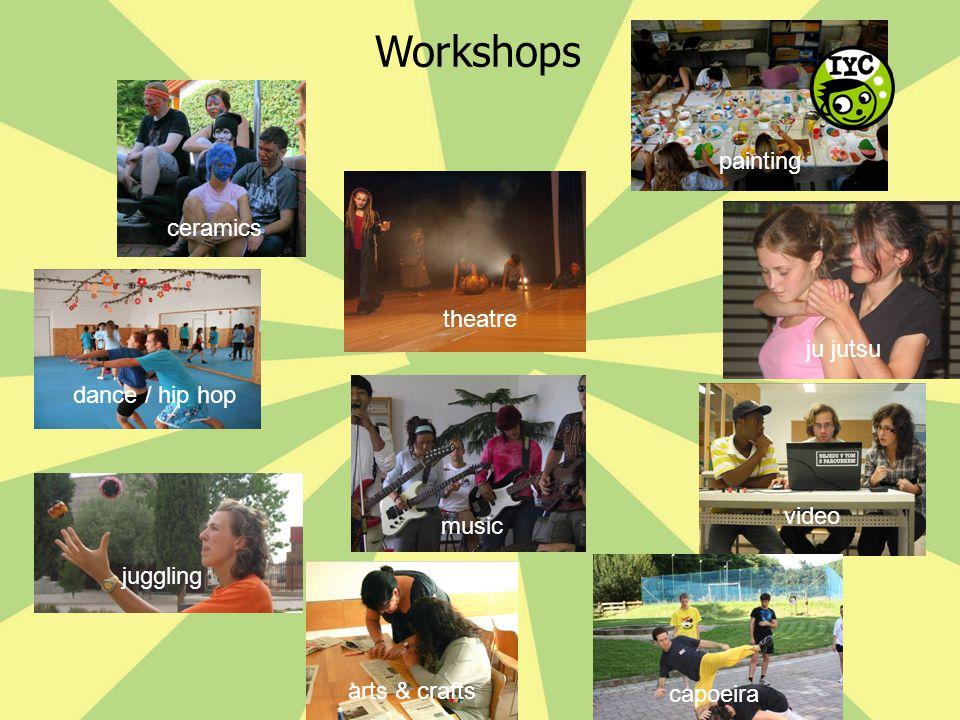 Workshops video capoeirapainting arts & crafts ceramics ju jutsu juggling dance / hip hop music theatre