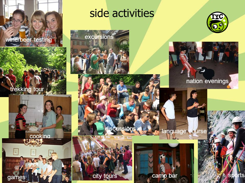 side activities wine/beer testing trekking tour cooking nation evenings games sports city tours discussions camp bar language course excursions