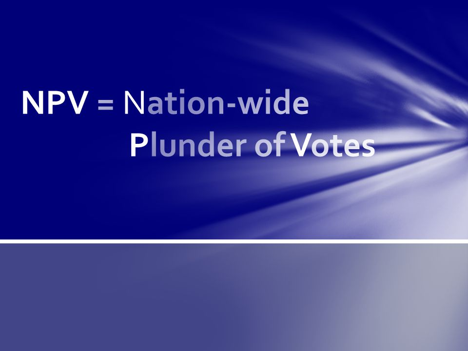 8 BLUE States + VERY BLUE Washington D.C.have enacted the NPV Compact with 132 Electoral Votes.