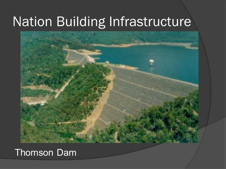 Nation Building Infrastructure Thomson Dam