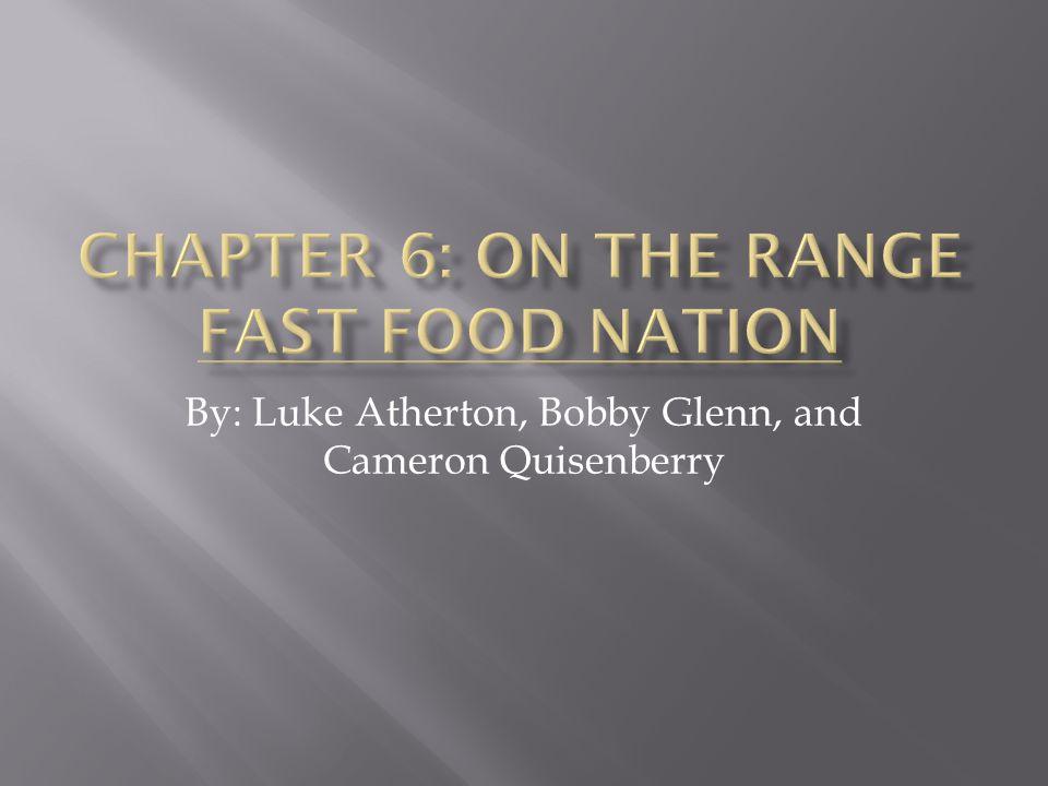 By: Luke Atherton, Bobby Glenn, and Cameron Quisenberry