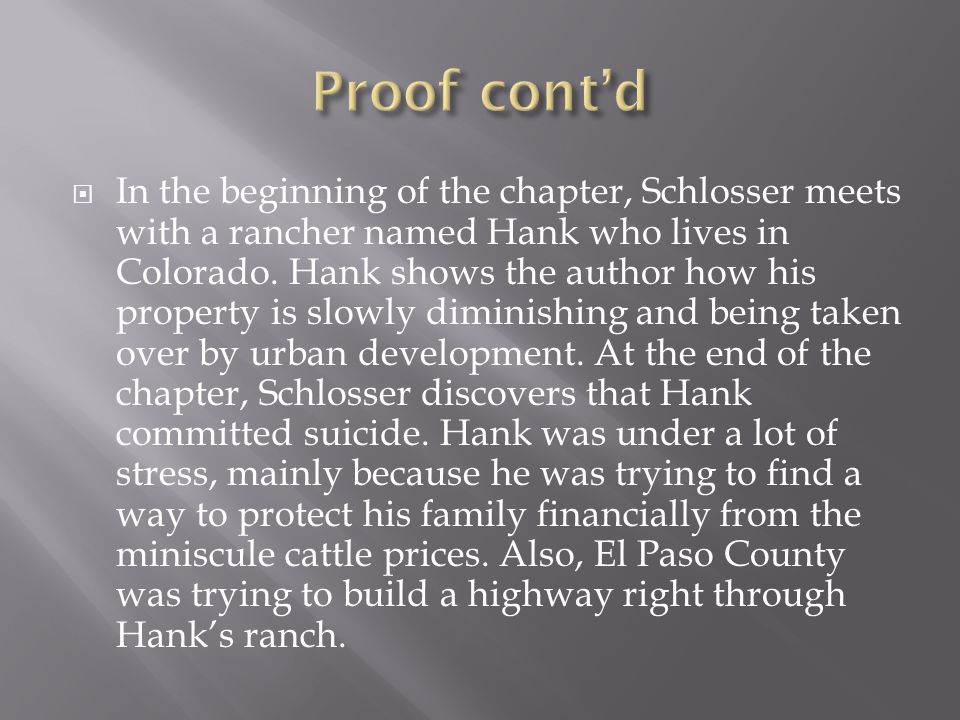  In the beginning of the chapter, Schlosser meets with a rancher named Hank who lives in Colorado.