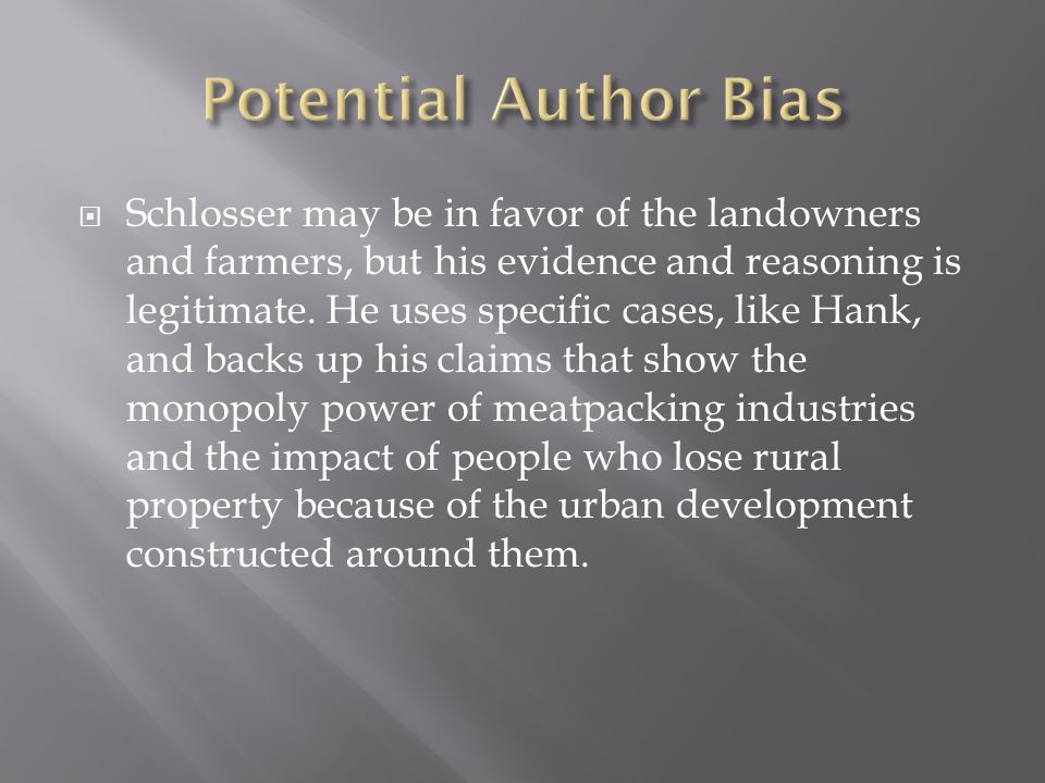 Schlosser may be in favor of the landowners and farmers, but his evidence and reasoning is legitimate.