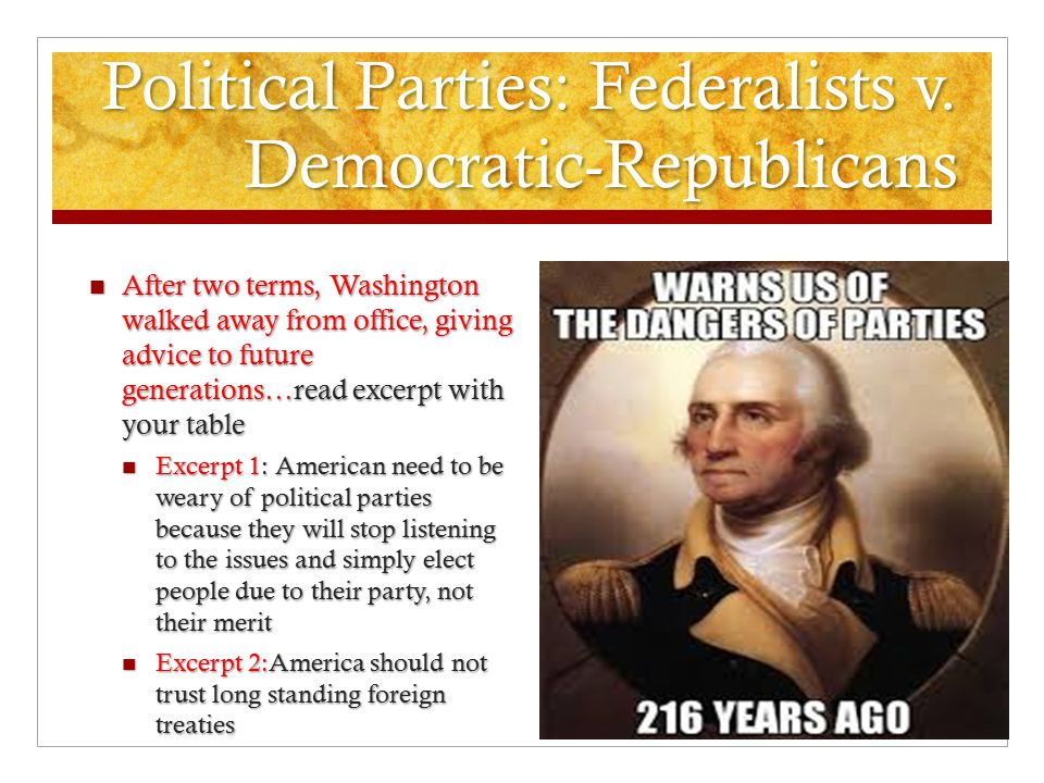 Political Parties: Federalists v. Democratic-Republicans The differences between Jefferson and Hamilton would lead to the nation's first political par