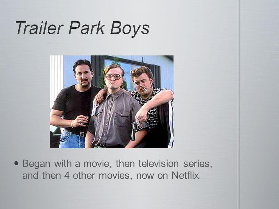 Began with a movie, then television series, and then 4 other movies, now on Netflix Began with a movie, then television series, and then 4 other movies, now on Netflix
