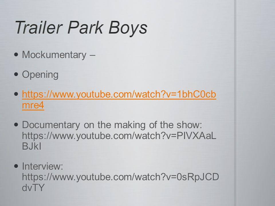 Mockumentary – Mockumentary – Opening Opening https://www.youtube.com/watch v=1bhC0cb mre4 https://www.youtube.com/watch v=1bhC0cb mre4 https://www.youtube.com/watch v=1bhC0cb mre4 https://www.youtube.com/watch v=1bhC0cb mre4 Documentary on the making of the show: https://www.youtube.com/watch v=PIVXAaL BJkI Documentary on the making of the show: https://www.youtube.com/watch v=PIVXAaL BJkI Interview: https://www.youtube.com/watch v=0sRpJCD dvTY Interview: https://www.youtube.com/watch v=0sRpJCD dvTY