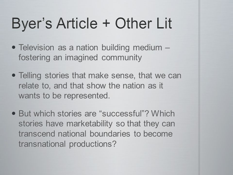 Television as a nation building medium – fostering an imagined community Television as a nation building medium – fostering an imagined community Telling stories that make sense, that we can relate to, and that show the nation as it wants to be represented.