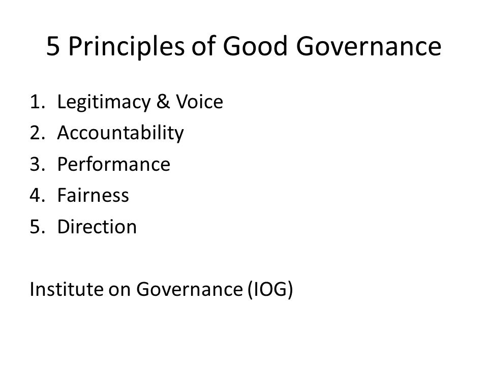 Leadership: In Motion Leadership is the pin-point that links all of the principles of good governance.