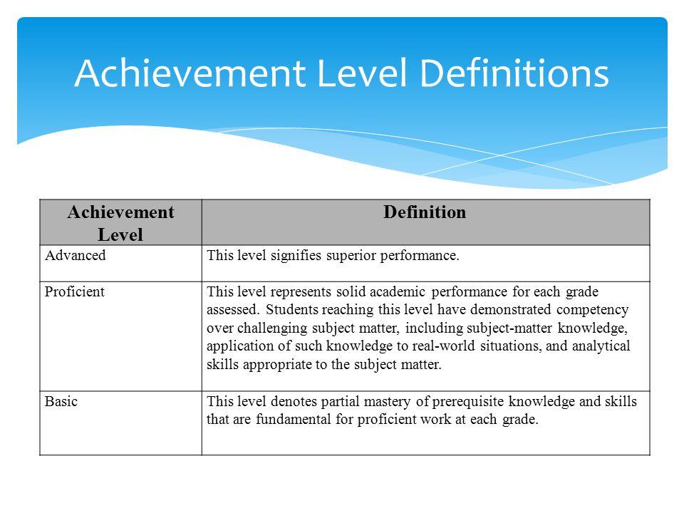 Achievement Level Definition AdvancedThis level signifies superior performance.