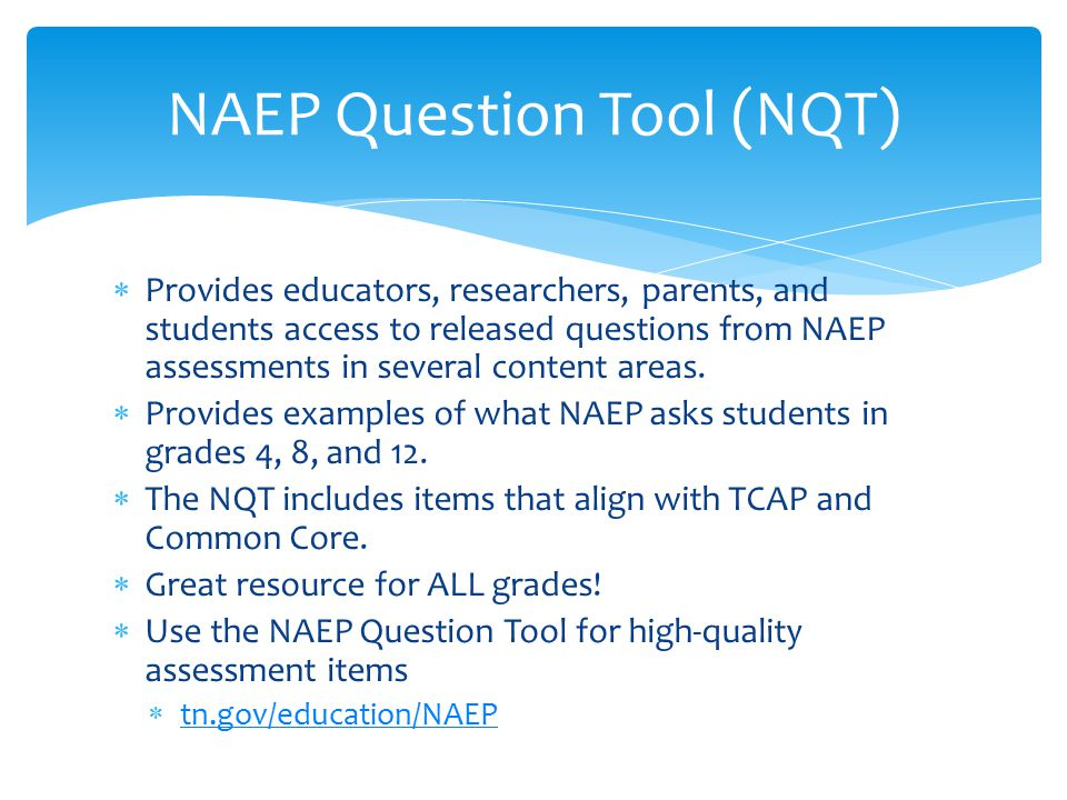  Provides educators, researchers, parents, and students access to released questions from NAEP assessments in several content areas.  Provides examp
