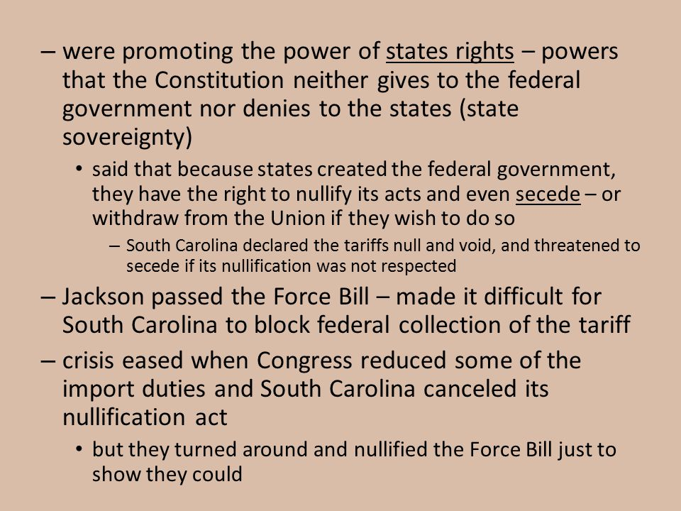 – were promoting the power of states rights – powers that the Constitution neither gives to the federal government nor denies to the states (state sov