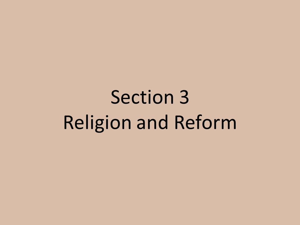 Section 3 Religion and Reform