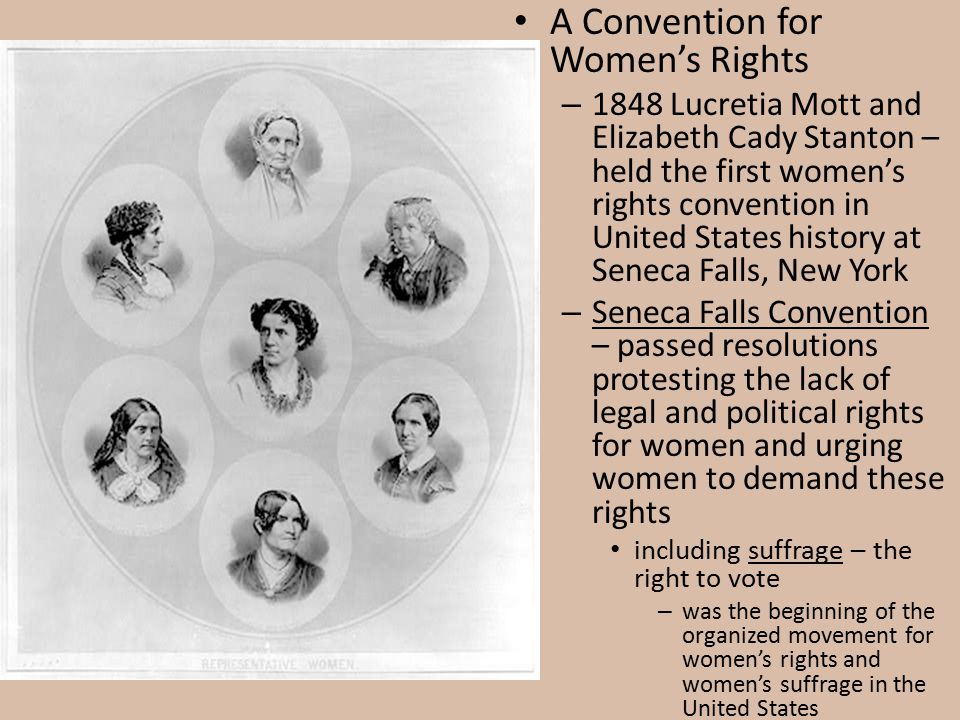 A Convention for Women's Rights – 1848 Lucretia Mott and Elizabeth Cady Stanton – held the first women's rights convention in United States history at