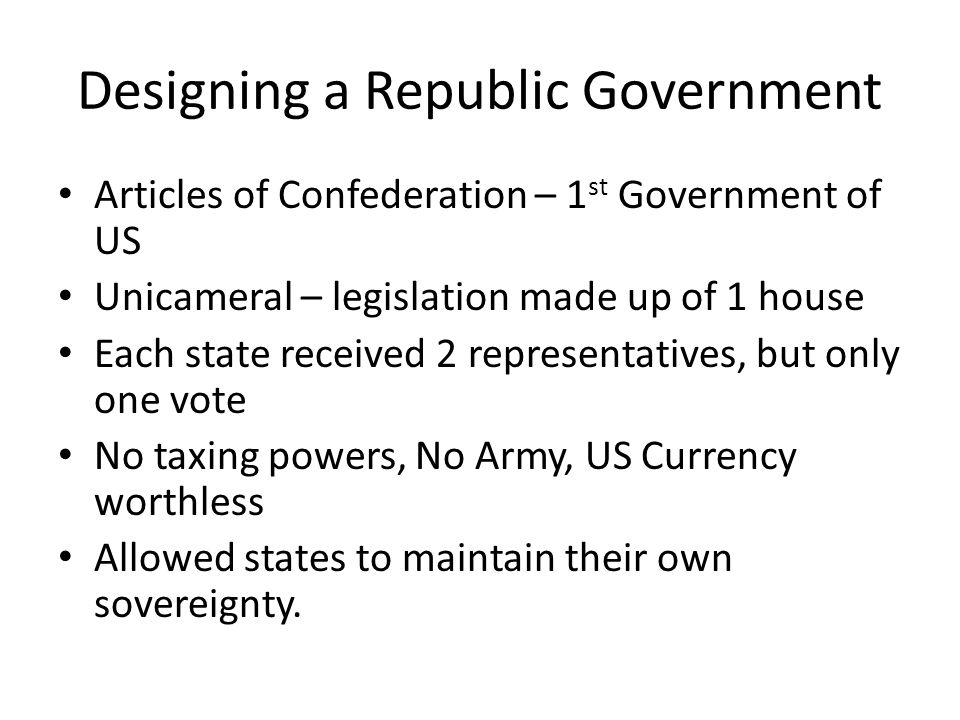 State Constitutions States were allowed to create their own constitutions, however many states still feared leadership becoming a tyrant.