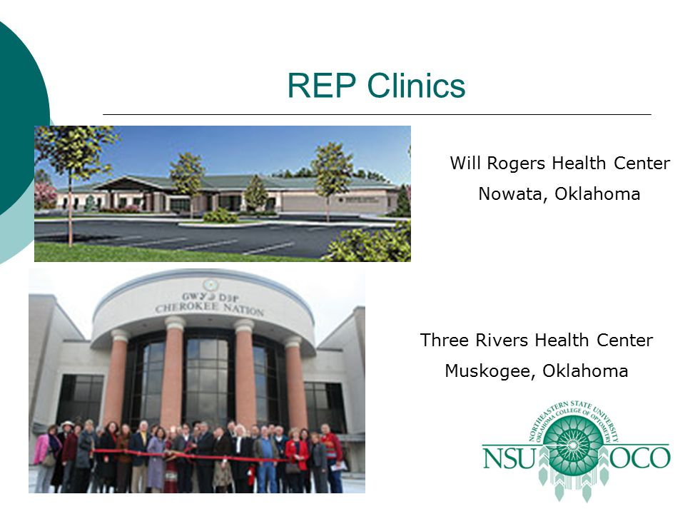 REP Clinics Will Rogers Health Center Nowata, Oklahoma Three Rivers Health Center Muskogee, Oklahoma