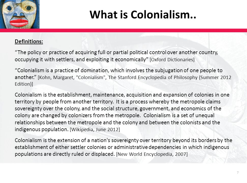 7 What is Colonialism..