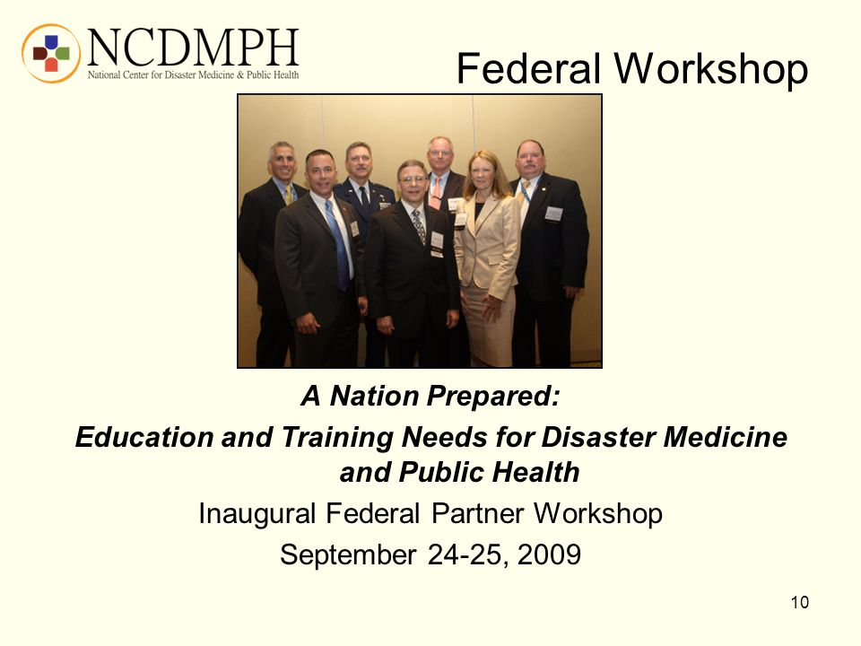 Federal Workshop A Nation Prepared: Education and Training Needs for Disaster Medicine and Public Health Inaugural Federal Partner Workshop September