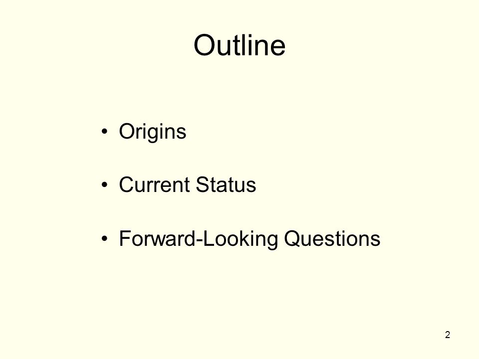 Outline Origins Current Status Forward-Looking Questions 2