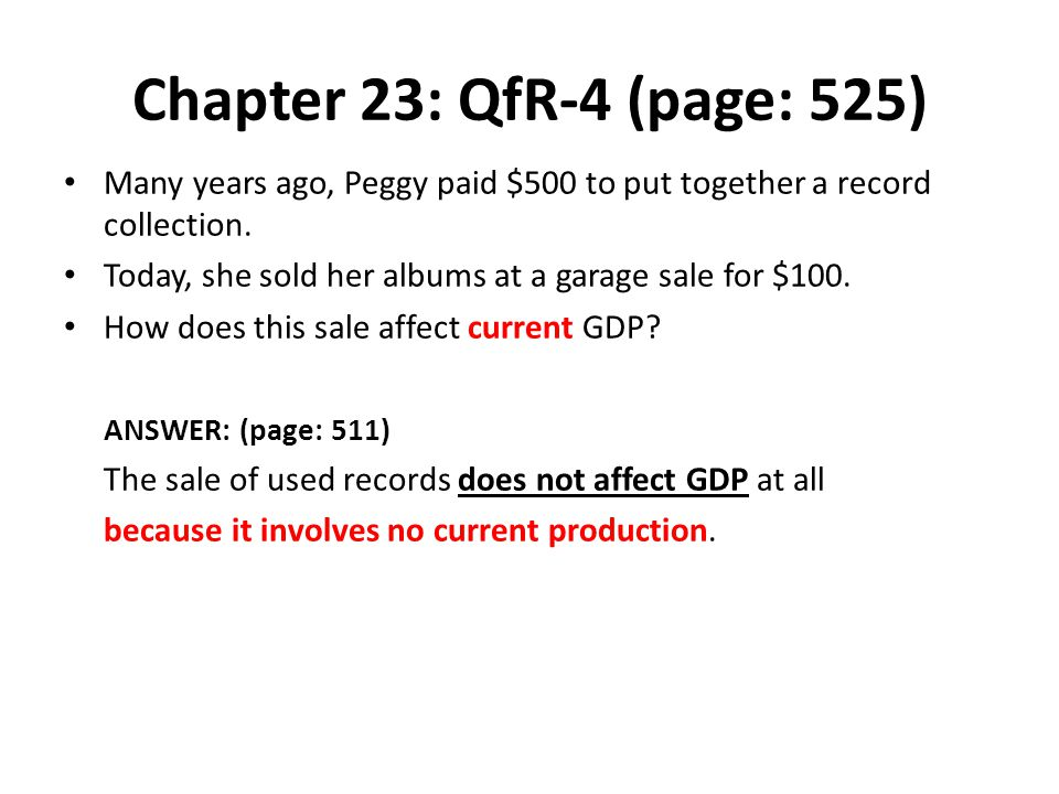 Chapter 23: QfR-4 (page: 525) Many years ago, Peggy paid $500 to put together a record collection. Today, she sold her albums at a garage sale for $10