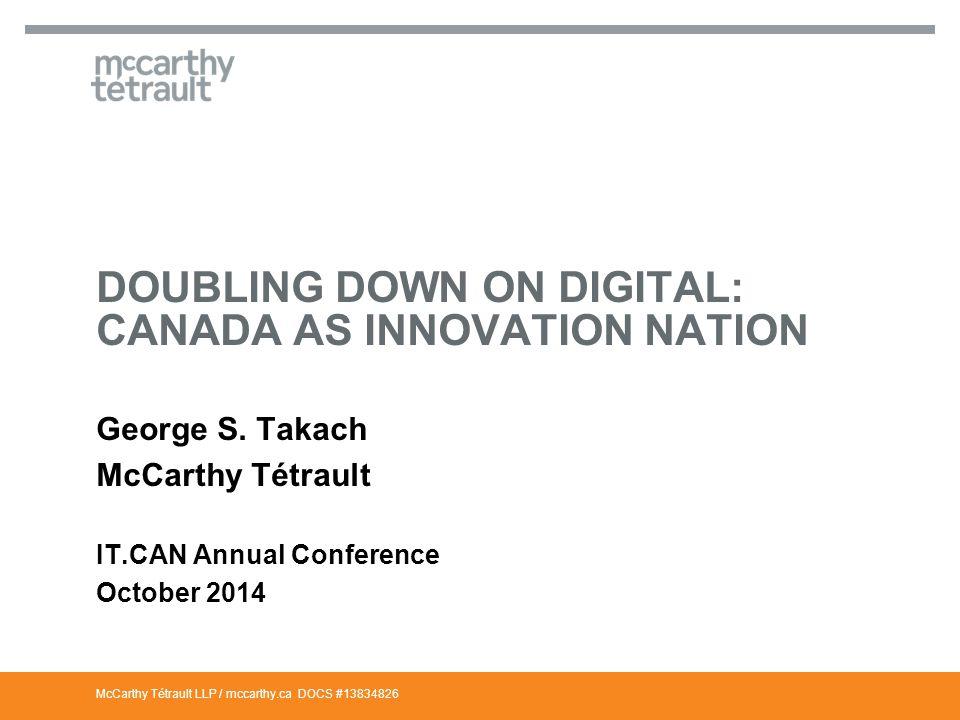McCarthy Tétrault LLP / mccarthy.ca CANADA AS A DIGITAL PRODUCER.