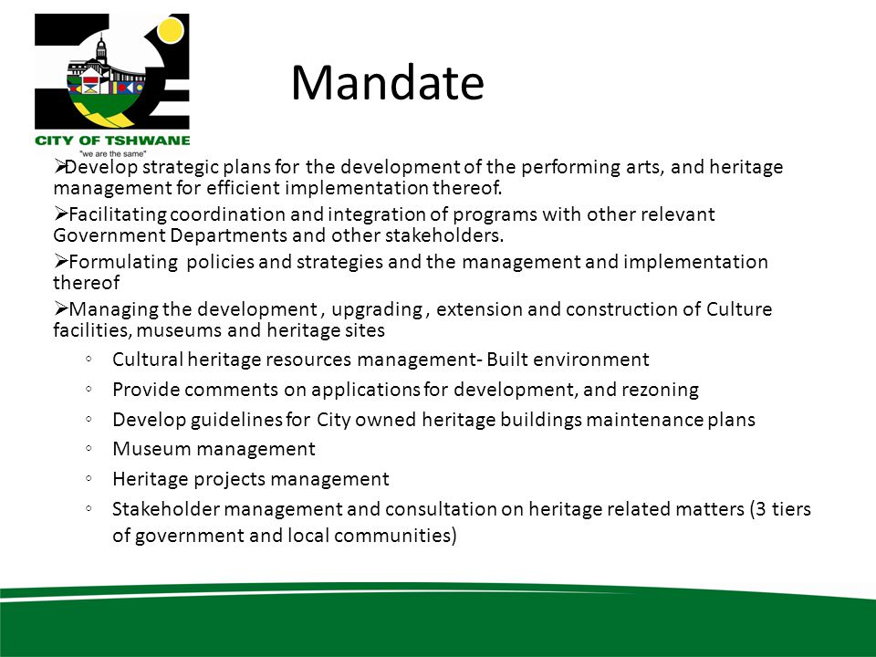 Mandate  Develop strategic plans for the development of the performing arts, and heritage management for efficient implementation thereof.