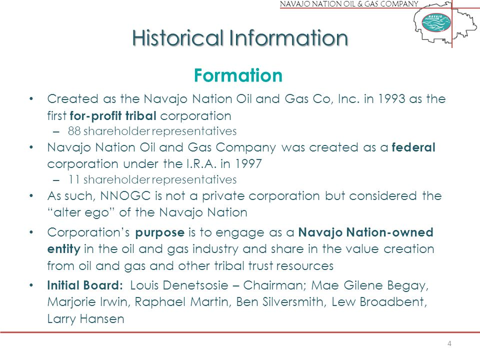 NAVAJO NATION OIL & GAS COMPANY Historical Information Formation Created as the Navajo Nation Oil and Gas Co, Inc.