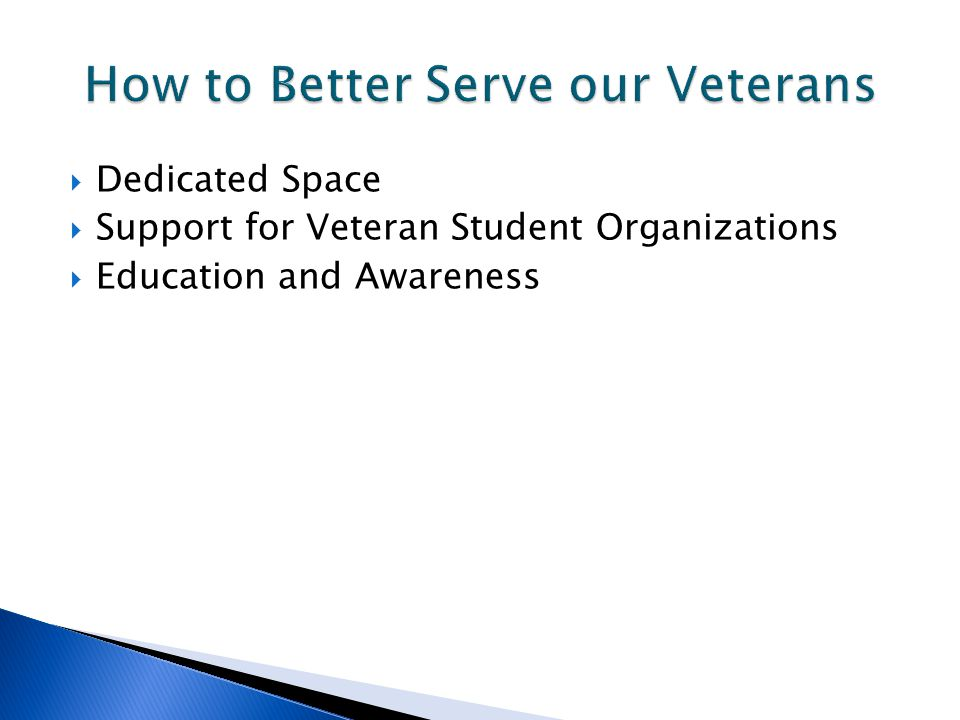  Dedicated Space  Support for Veteran Student Organizations  Education and Awareness