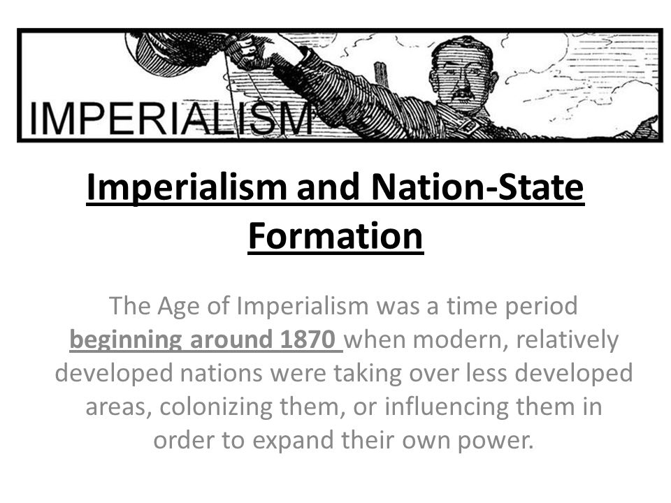 Imperialism The creation and/or maintenance of an unequal economic, cultural, and territorial relationship, usually between states and often in the form of an empire based on domination and subordination