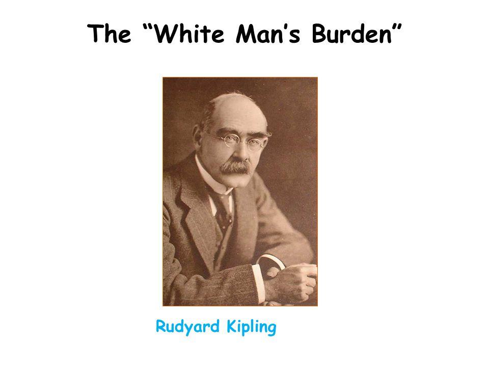 "The ""White Man's Burden"" Rudyard Kipling"