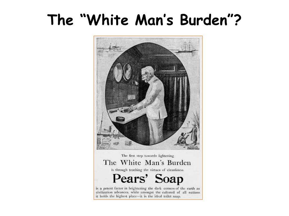 """The """"White Man's Burden""""?"""