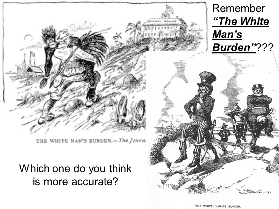 """Remember """"The White Man's Burden""""??? Which one do you think is more accurate?"""