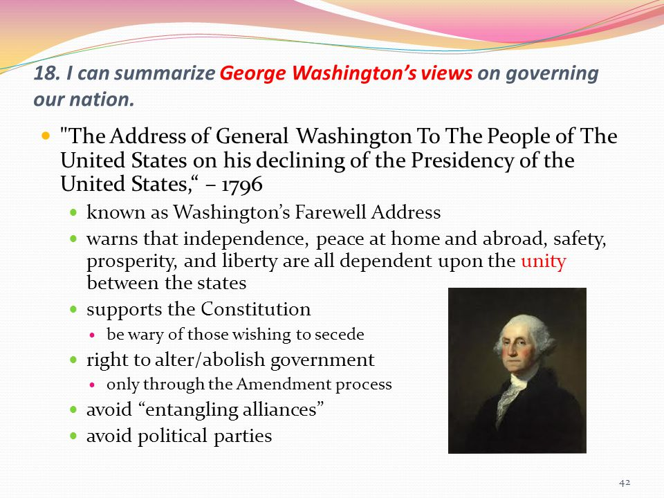 18. I can summarize George Washington's views on governing our nation.