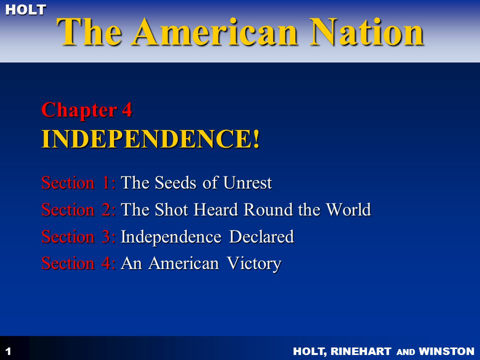 HOLT, RINEHART AND WINSTON The American Nation HOLT 1 Chapter 4 INDEPENDENCE.