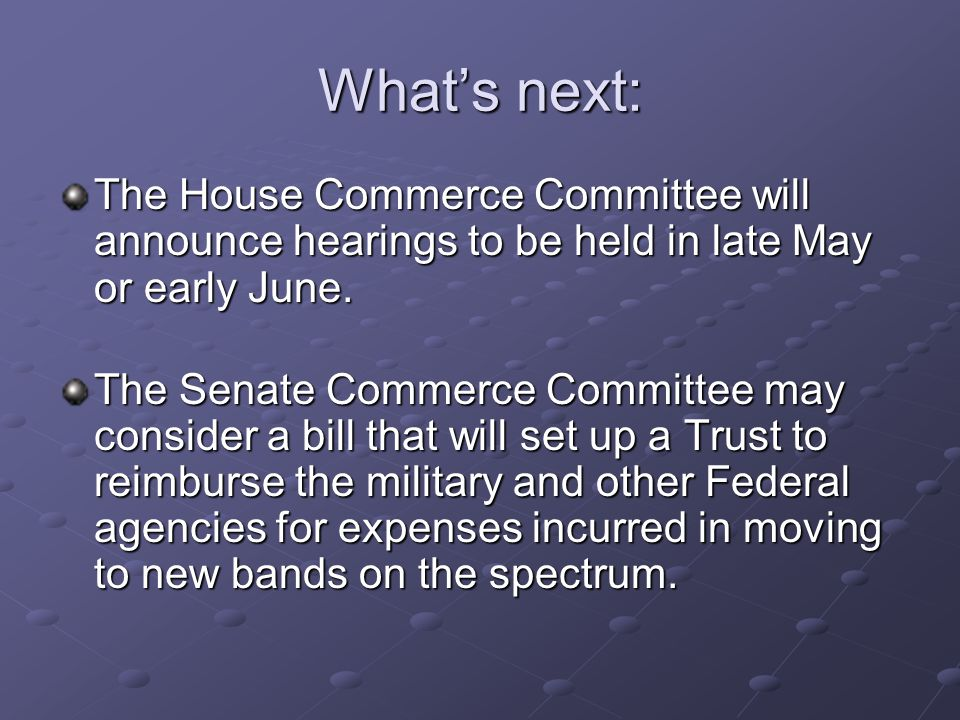 What's next: The House Commerce Committee will announce hearings to be held in late May or early June.