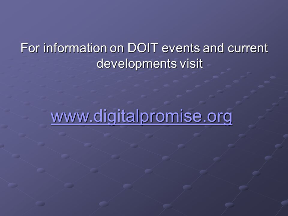 For information on DOIT events and current developments visit