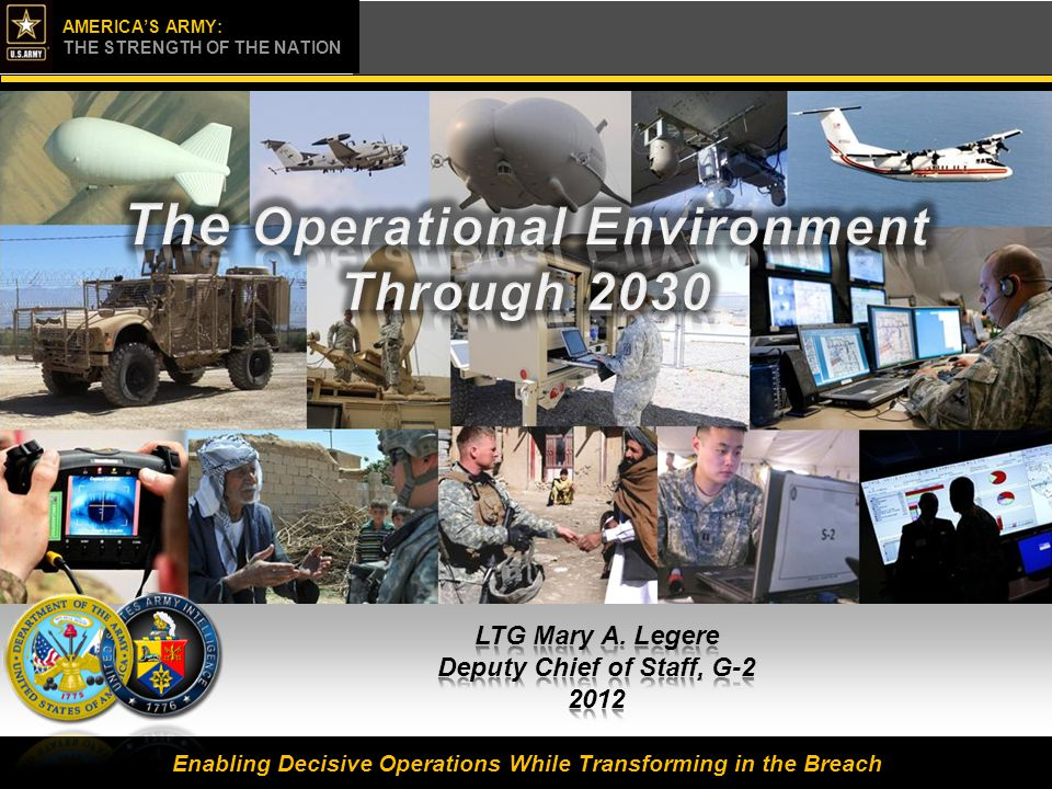Click to edit Master title style UNCLASS/FOUO AMERICA'S ARMY: THE STRENGTH OF THE NATION Problem Statement Problem: Current Threat Assessments Do Not Capture the Future Operational Environment We Will Encounter: Determined, Adaptive Enemies, Multiple Other Actors, Chaotic Conditions Goal: Create a Compelling Narrative for the Future Operational Environment to Ensure Our Army… Is Responsive to Our Combatant Commanders' and Nation's Requirements Can Accomplish the Mission--Prevent, Shape, Win--in Any Operational Environment against a Wide Variety of Enemies and Adversaries
