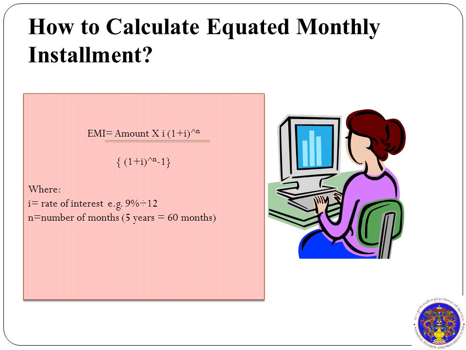 How to Calculate Equated Monthly Installment.