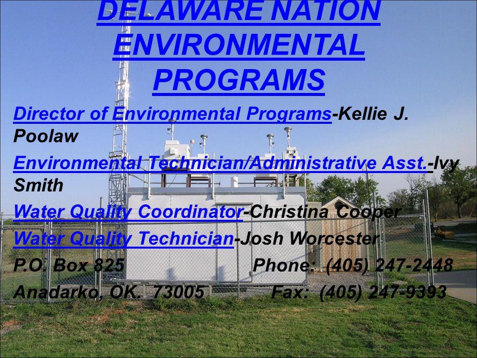 DELAWARE NATION ENVIRONMENTAL PROGRAMS Director of Environmental Programs-Kellie J.