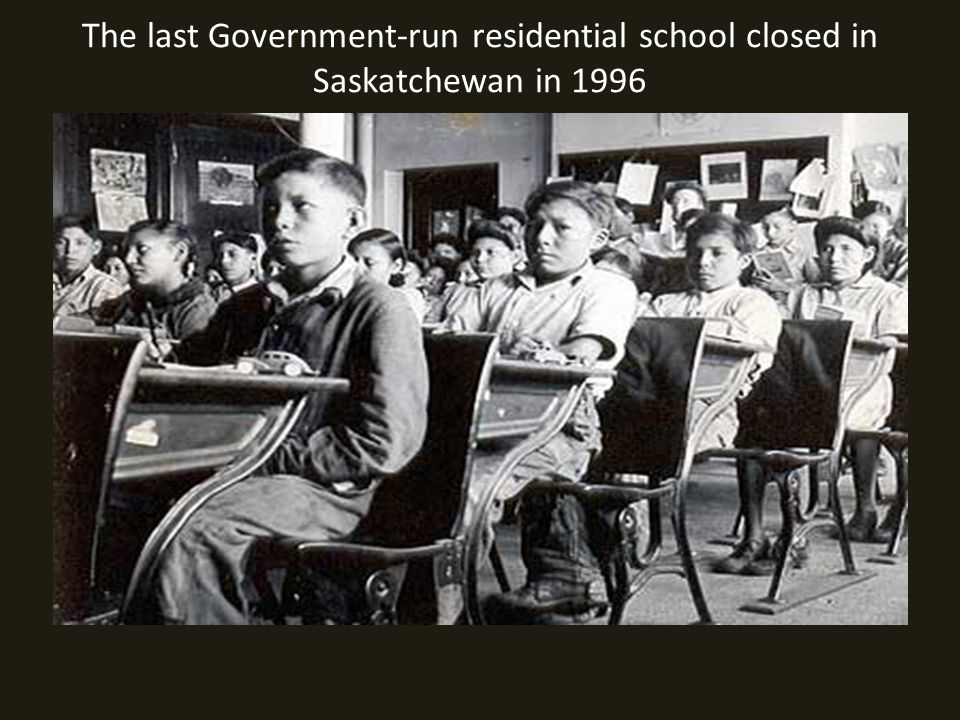 The last Government-run residential school closed in Saskatchewan in 1996