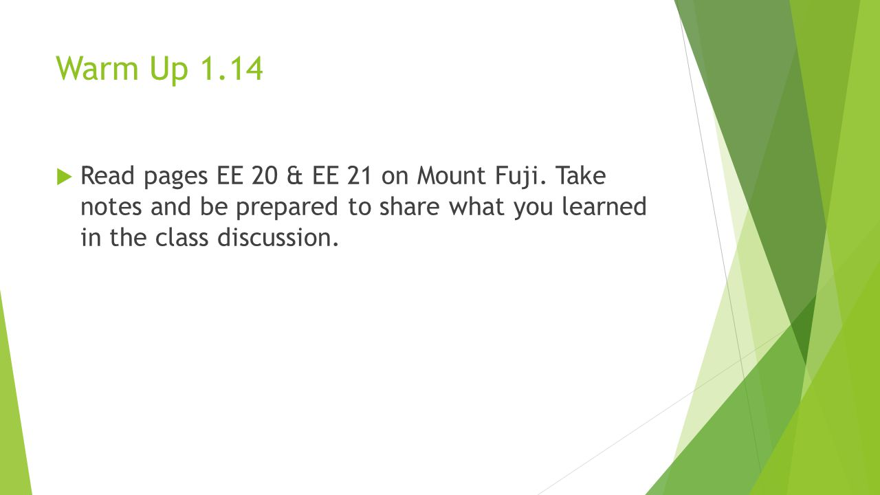 Warm Up 1.14  Read pages EE 20 & EE 21 on Mount Fuji.
