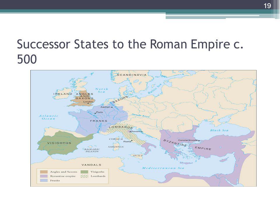 19 Successor States to the Roman Empire c. 500