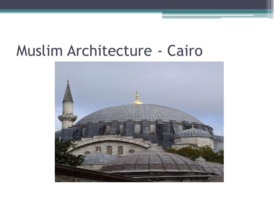 Muslim Architecture - Cairo