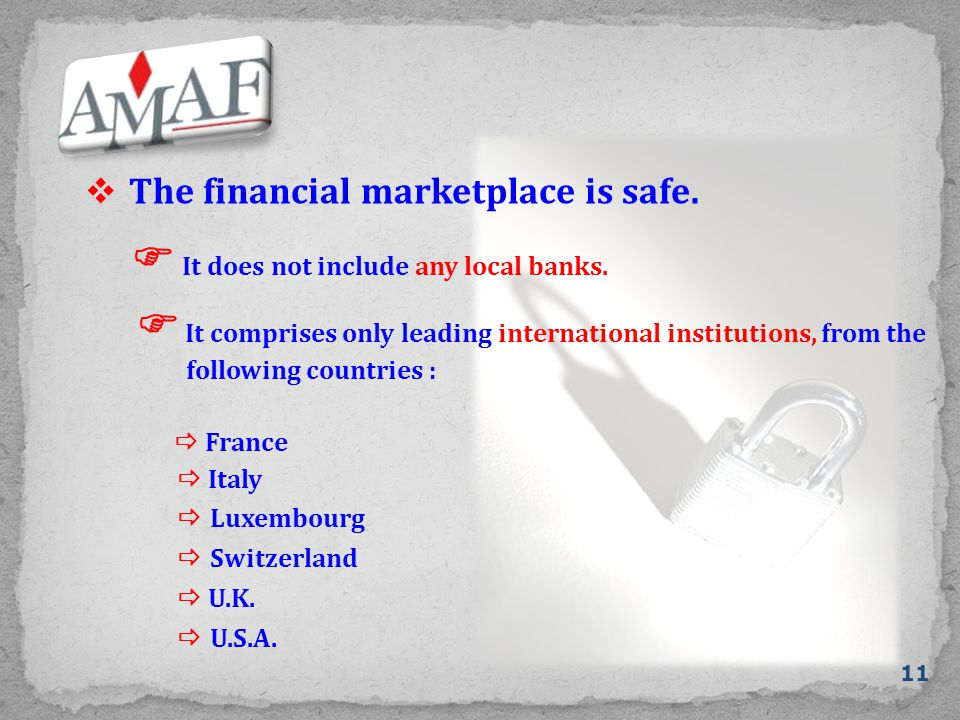  The financial marketplace is safe. 11  It does not include any local banks.